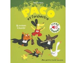 Mes petits livres sonores : Paco et l'orchestre