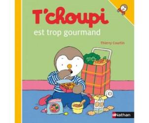 Livre T'choupi est trop gourmand