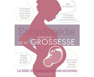 L'encyclopédie Larousse de la grossesse