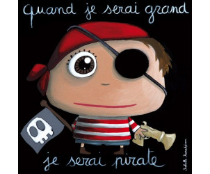 Tableau Quand je serai grand, je serai pirate