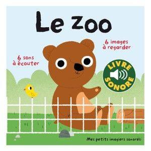 Livre Sonore Imagier Le Zoo Gallimard Jeunesse Avis Et