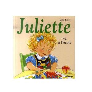 Livre Juliette Va A L Ecole Editions Lito Avis Et