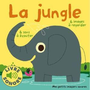 Livre Sonore La Jungle Gallimard Jeunesse Avis Et